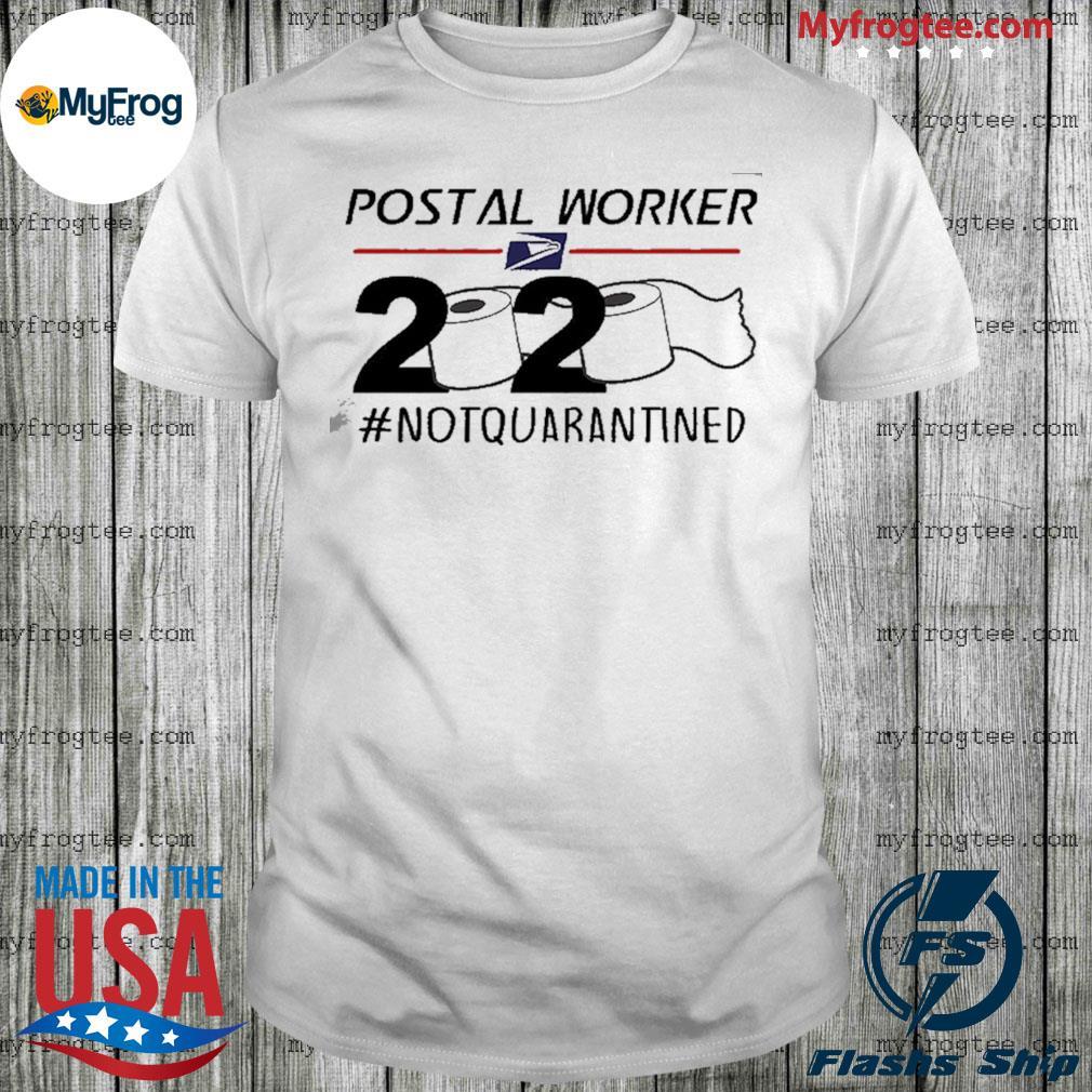 Postal worker not quarantined 2020 toilet paper shirt