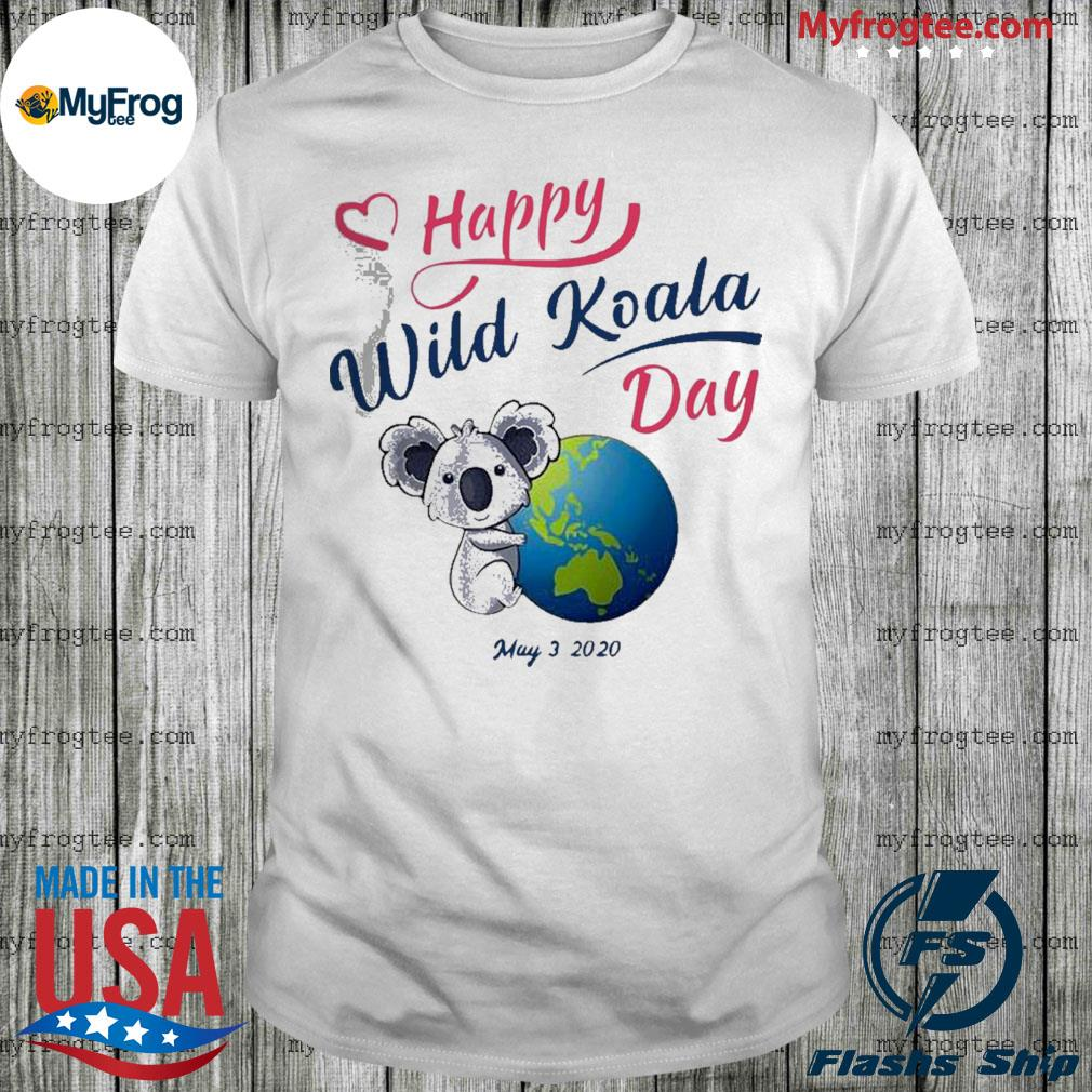 Pretty Happy Wild Koala Day May 3 2020 Shirt