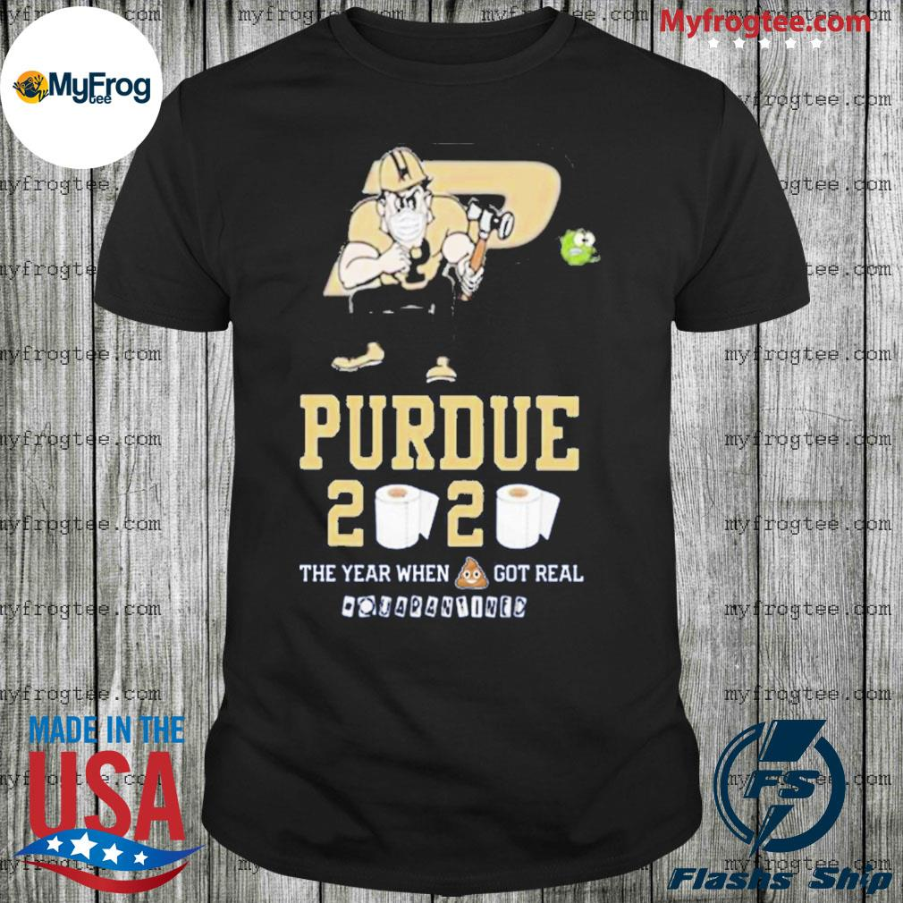 Purdue Boilermakers Mask 2020 The Year When Shit Got Real Quarantined Shirt