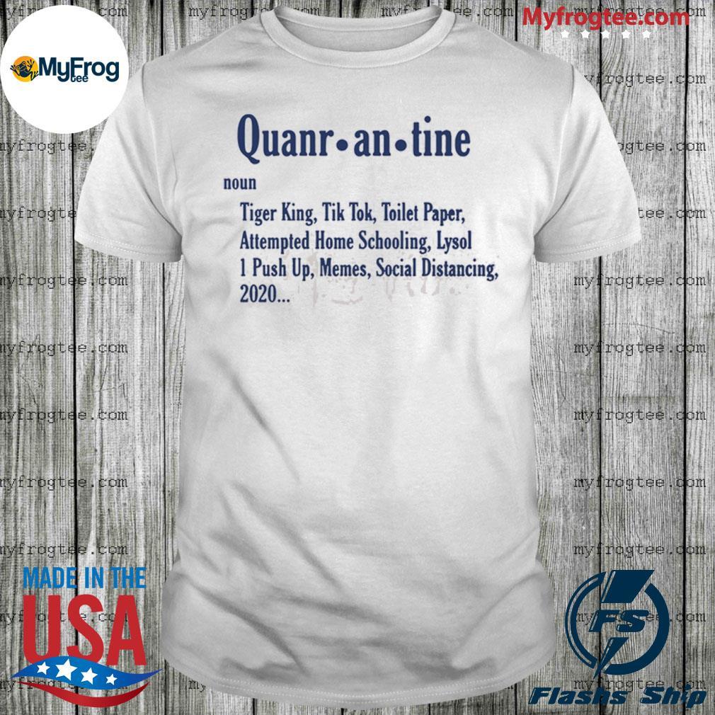 Quarantine Definition Noun shirt