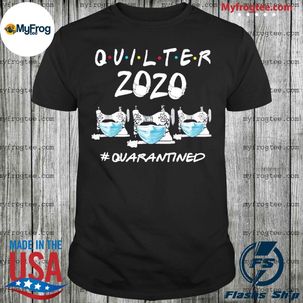 Quilter 2020 #Quarantined shirt