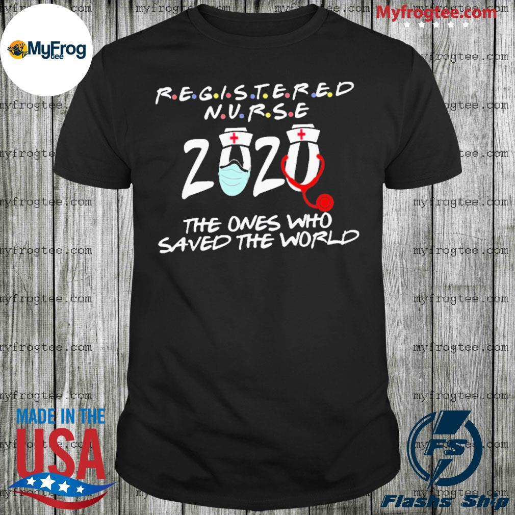 Registered nurse 2020 saved the world shirt