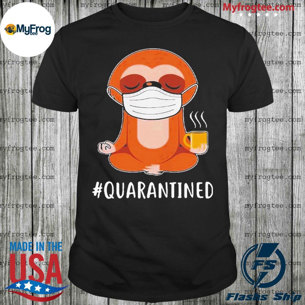 Sloth wear mask doing namaste #quarantined shirt