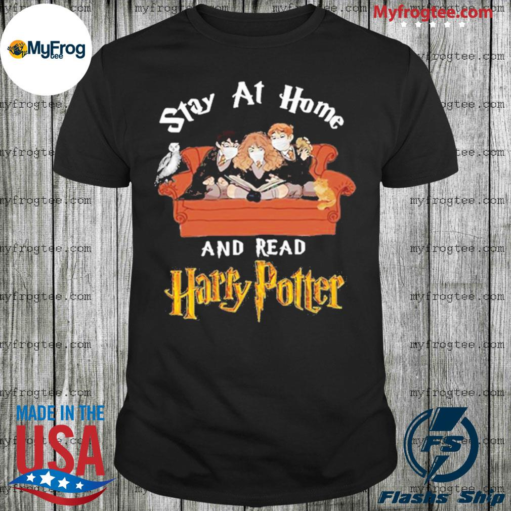 Stay at home and read Harry Potter shirt