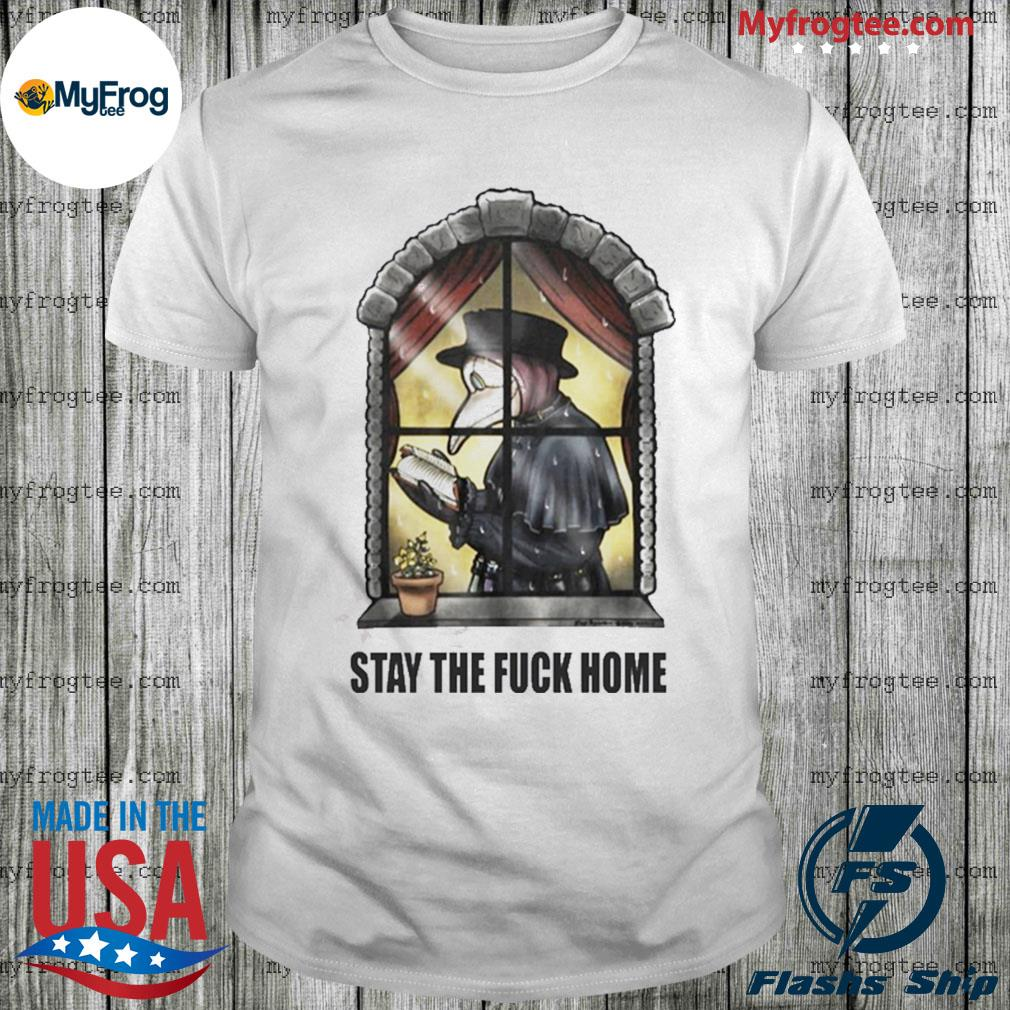Stay the fuck home Plague doctor shirt