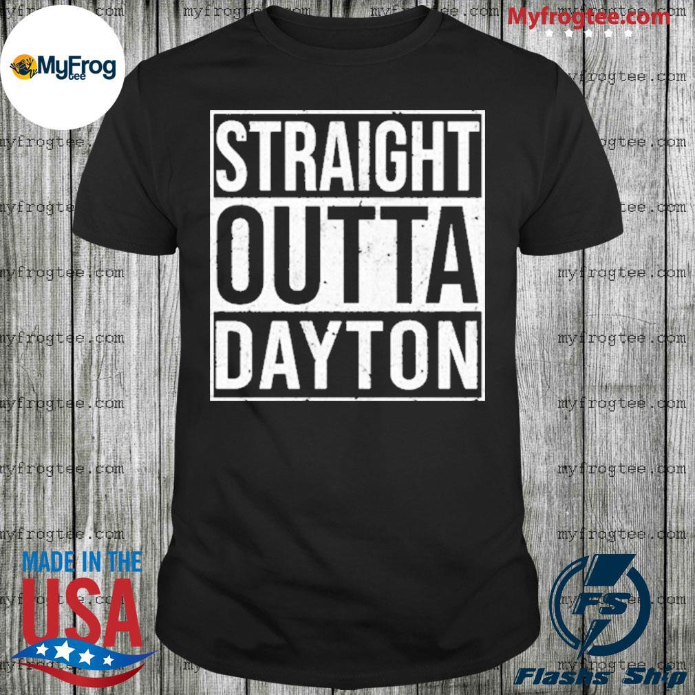 Straight Outta Dayton shirt