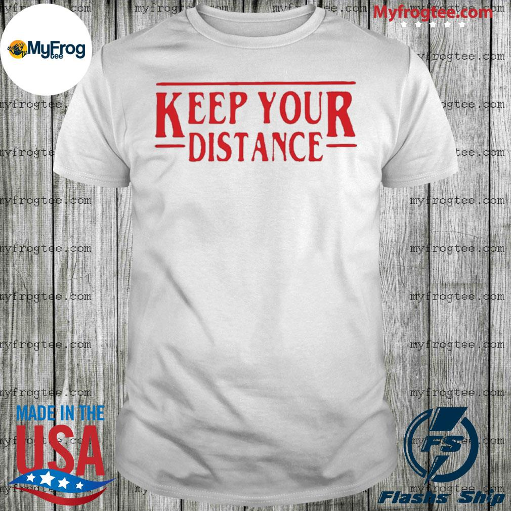 Stranger Things keep your distance covid-19 shirt