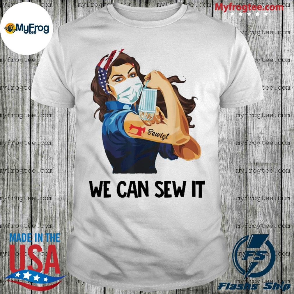 Strong woman sewer we can sew it shirt