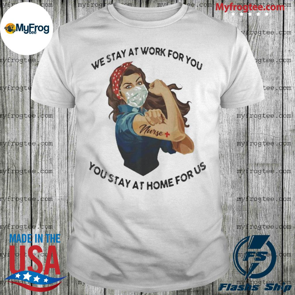 Strong woman tattoos nurse we stay at work for you you stay at home for us covid-19 shirt