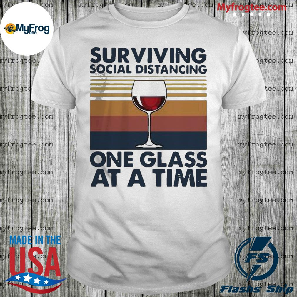 Surviving Social Distancing One Glass At A Time Vintage Shirt