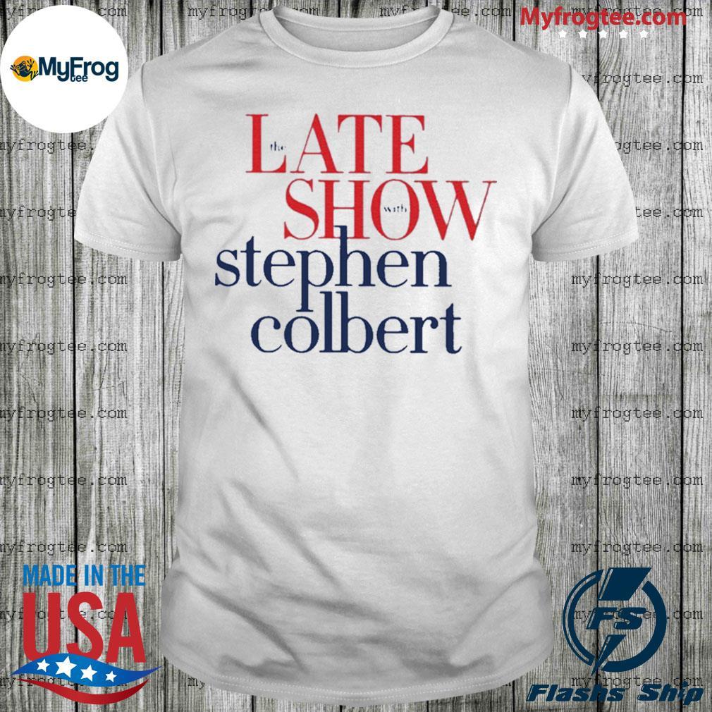 The late show Stephen colbert colbertlateshow shirt