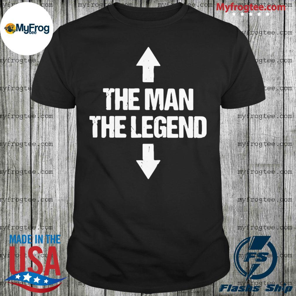The Man The Legend Shirt