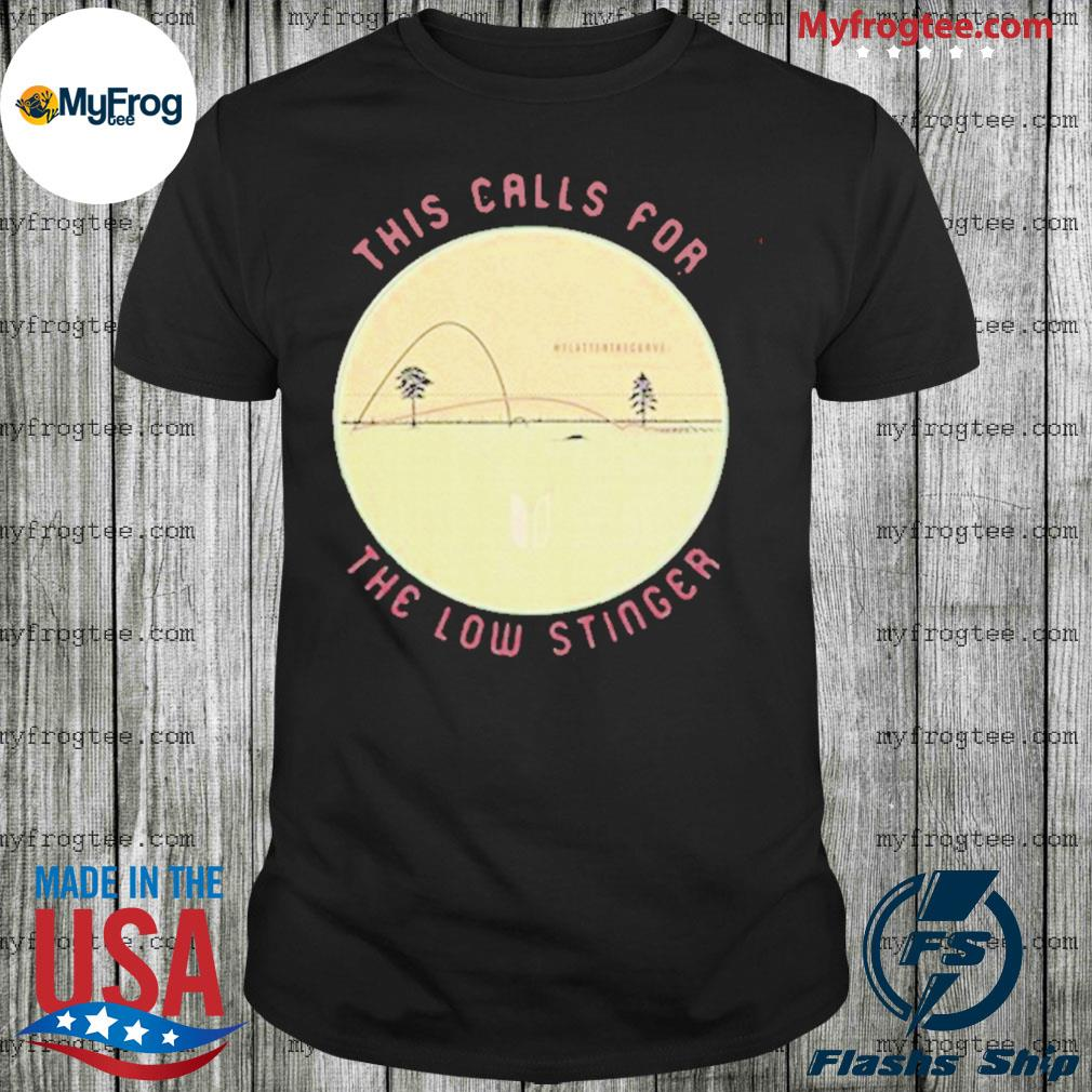 This calls for the low stinger flatten the curve 2020 shirt