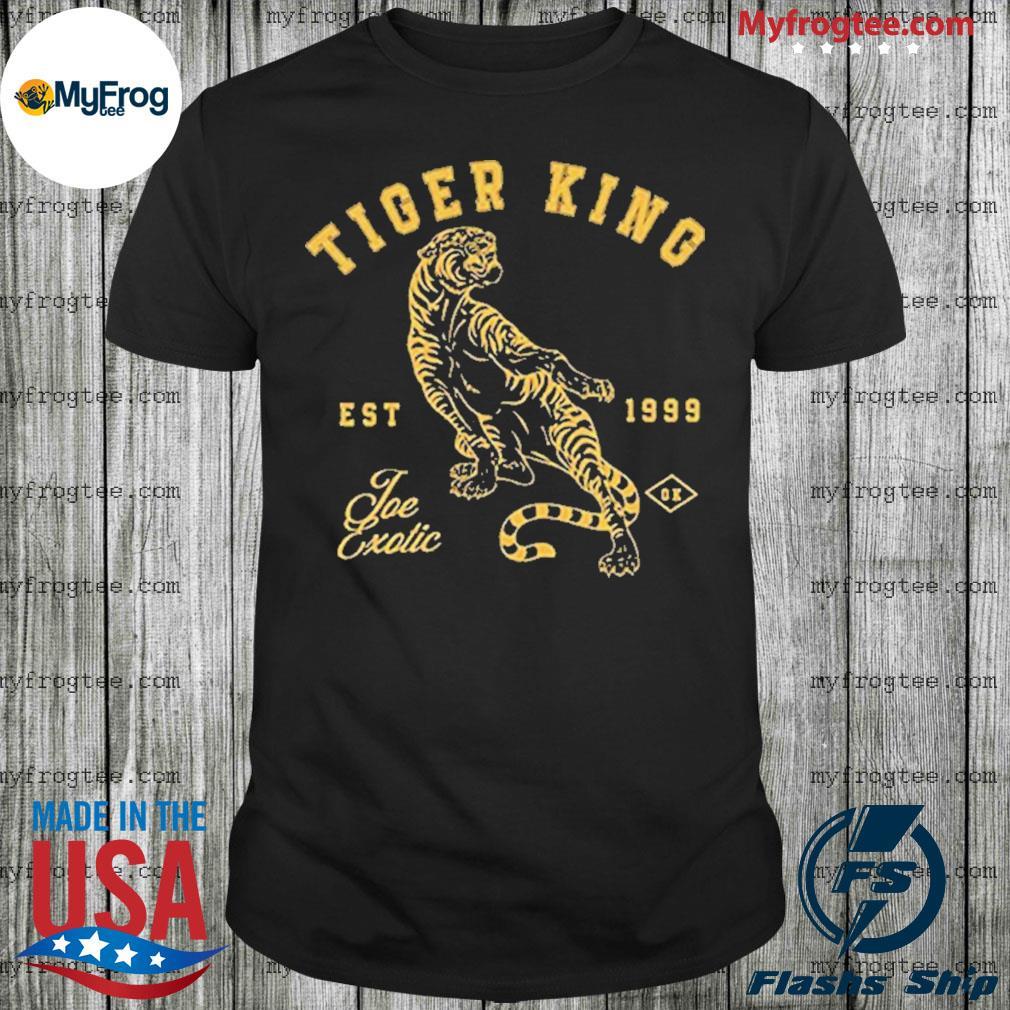 Tiger King Joe Exotic Est 1999 Shirt