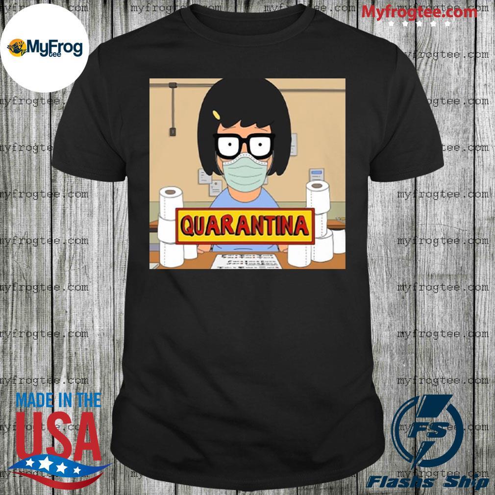 Tina Belcher Mask Toilet Paper Quarantina Shirt