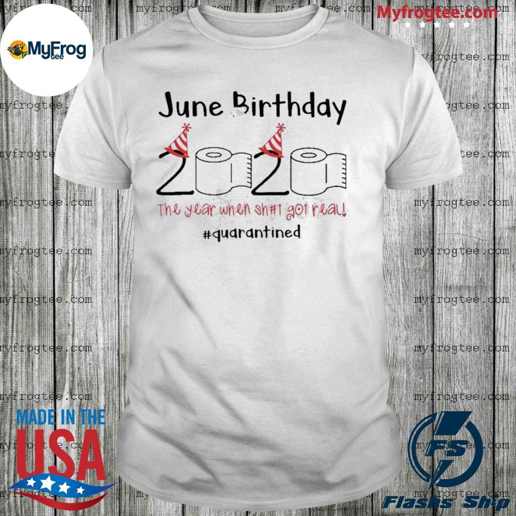 Toilet Paper 2020 June Birthday quarantine shirt