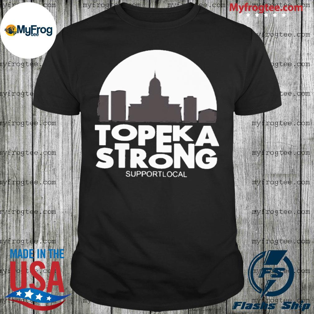 Topeka Strong 2020 shirt