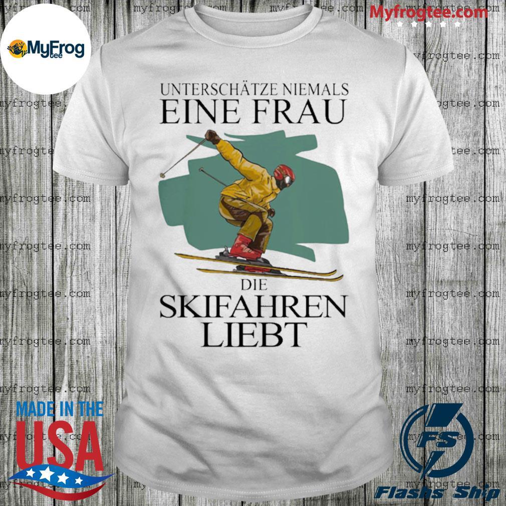 Unterschätze Niemals Einen Frau Der Skifahren Liebt 2020 shirt