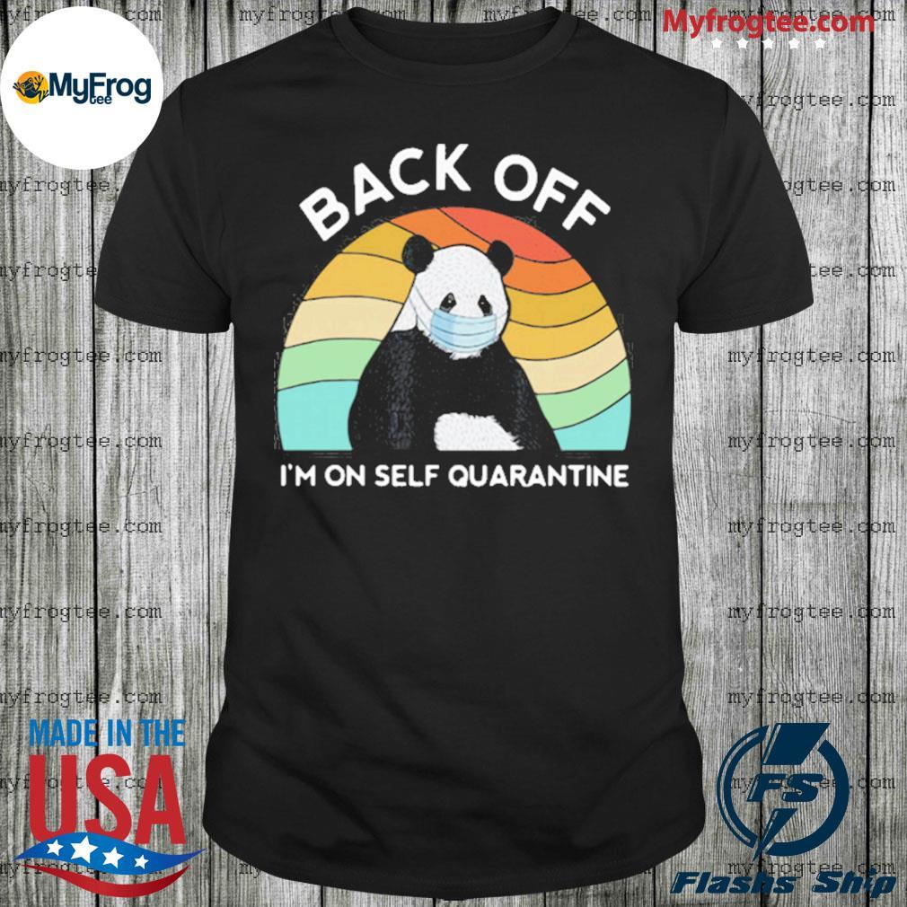 Vintage panda back off I'm on self quarantine shirt