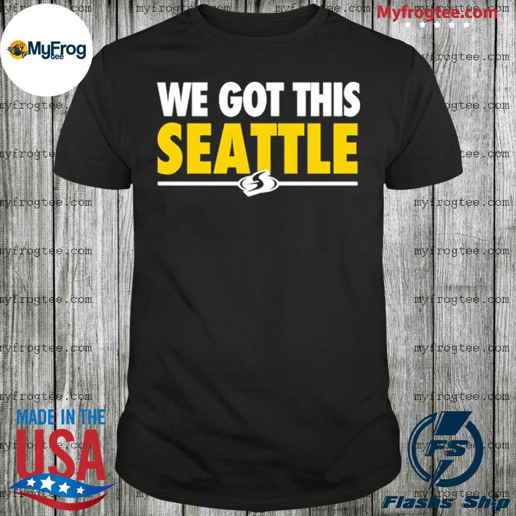 We Got This Seattle shirt