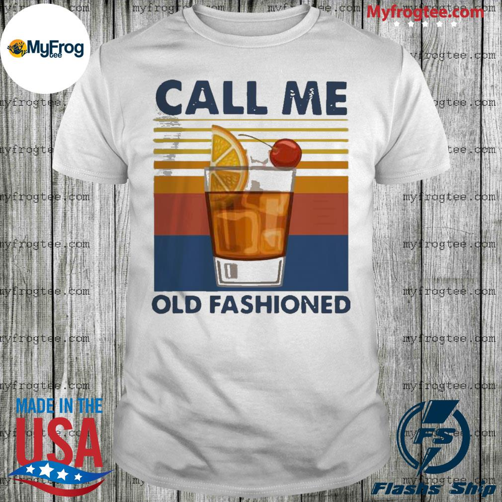 Wine Call Me Old Fashioned Vintage Shirt