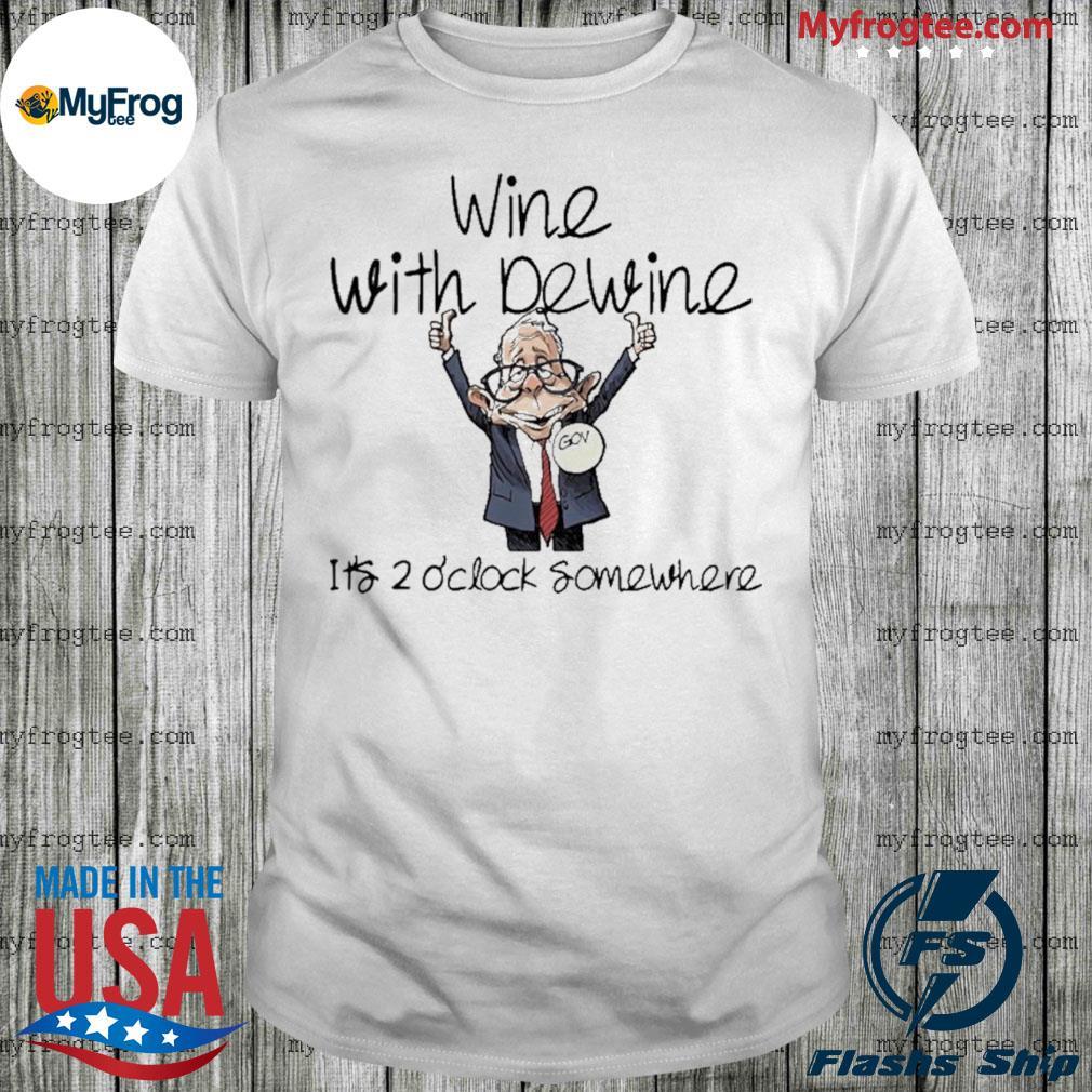 Wine with dewine its 2 oclock somewhere chibi shirt