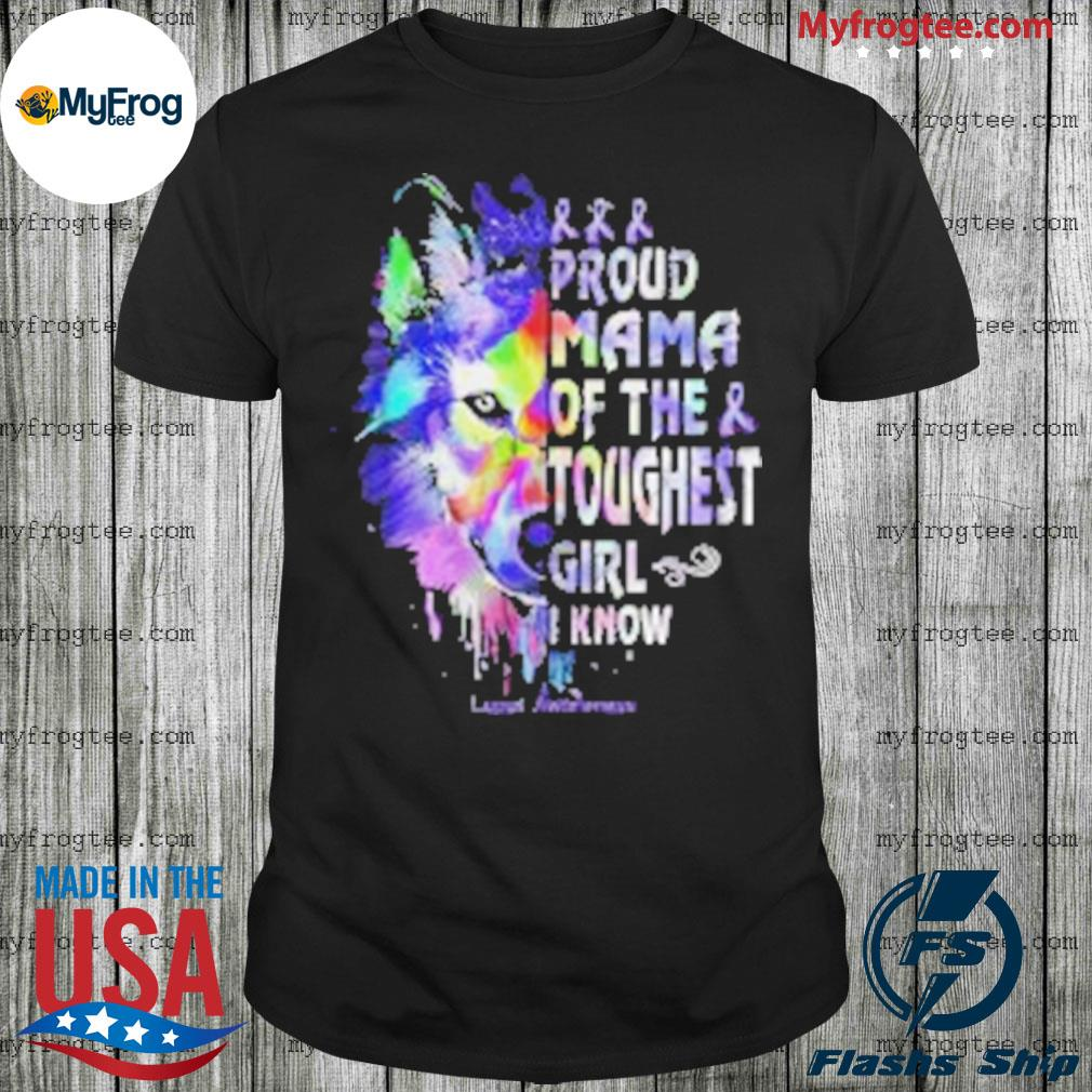 Wolf proud mama of the toughest girl I know lupus Awareness shirt