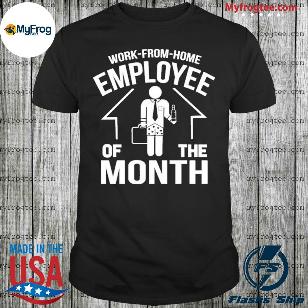 Work from Home Employee of The Month 2020 Quarantined Shirt