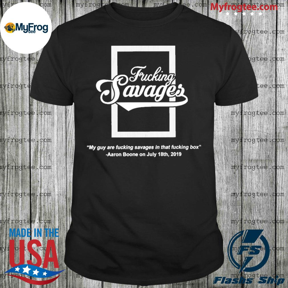 Yankees Fucking Savages in the box shirt