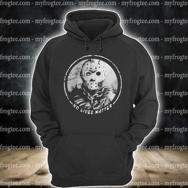 Jason Voorhees No lives matter s hoodie