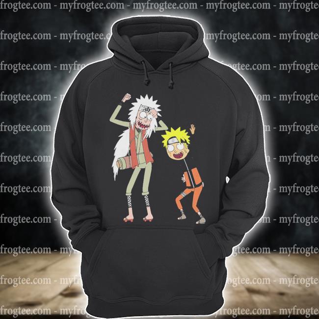 Jiraiya Rick and Naruto Morty s hoodie