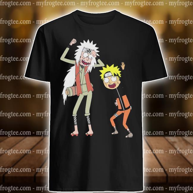 Jiraiya Rick and Naruto Morty shirt