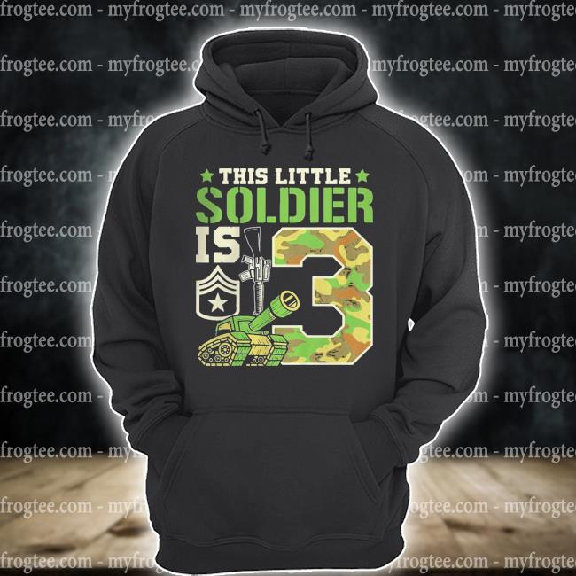 Kids This Little Soldier Is 3 Birthday Party Outfit Shirt hoodie