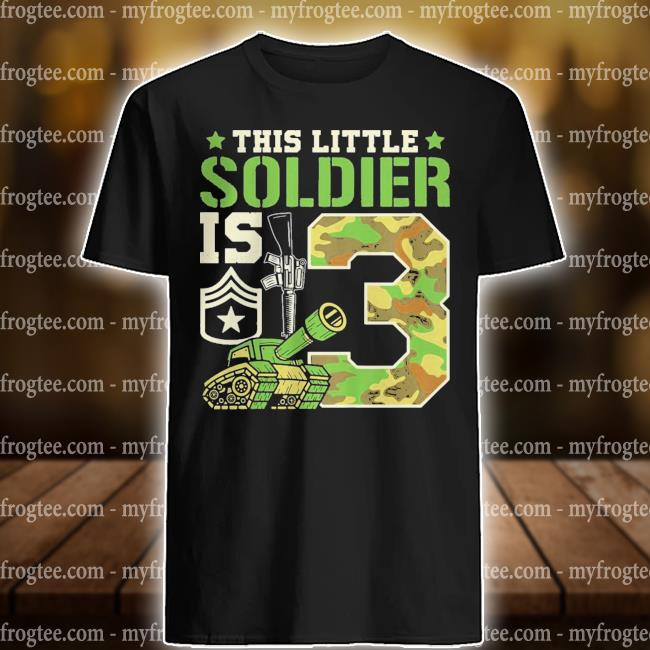 Kids This Little Soldier Is 3 Birthday Party Outfit Shirt