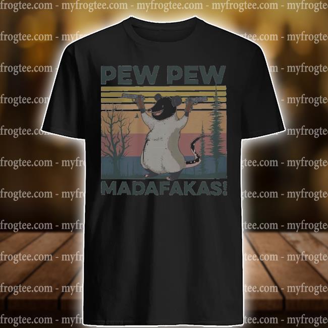 Opossum pew pew madafakas vintage shirt