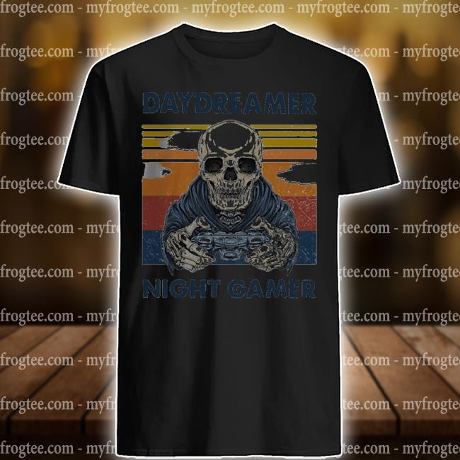 Skeleton daydreamer night gamer vintage shirt