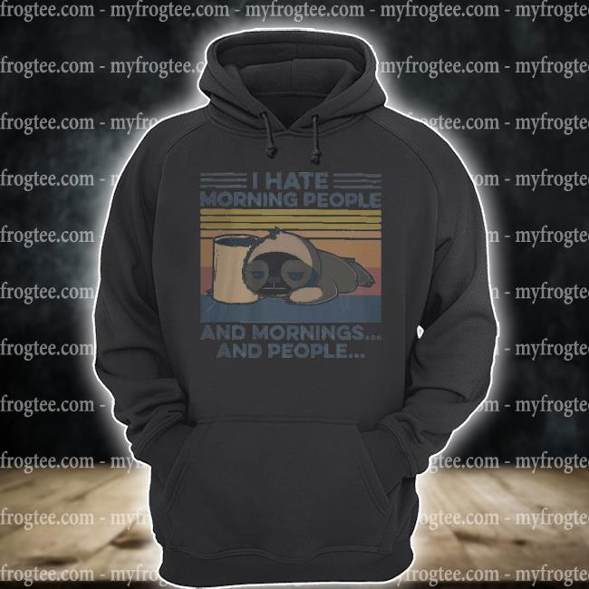 Sloth drinking coffee I hate morning people and mornings and people vintage s hoodie